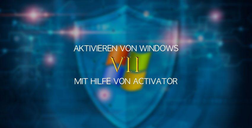 Aktivieren Windows 7 Activator